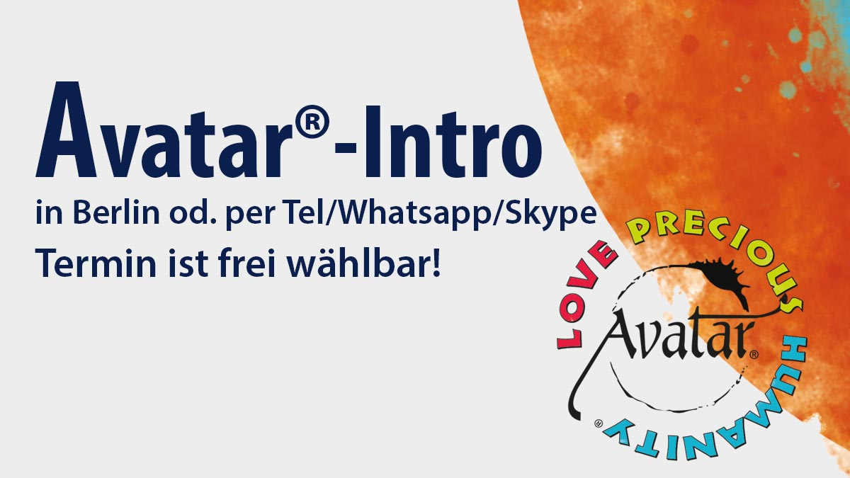 Avatar®-Intro in Berlin oder per Telefon, Whatsapp oder Skype