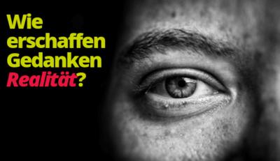 Meetup/Thoughtstorm: Wie erschaffen Gedanken Realität?